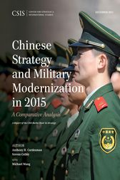 Chinese Strategy and Military Modernization in 2015 by Anthony H. Cordesman