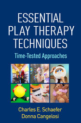 Essential Play Therapy Techniques by Charles E. Schaefer