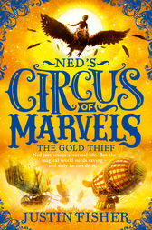 The Gold Thief (Ned's Circus of Marvels, Book 2) by Justin Fisher