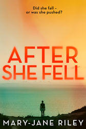 After She Fell: A haunting psychological thriller with a shocking twist (Alex Devlin, Book 2) by Mary-Jane Riley