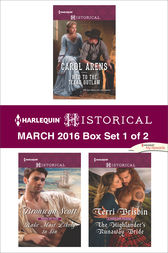 Harlequin Historical March 2016 - Box Set 1 of 2 by Carol Arens