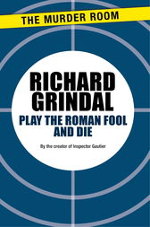 Play the Roman Fool and Die by Richard Grindal