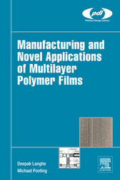 Manufacturing and Novel Applications of Multilayer Polymer Films by Deepak Langhe