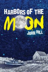 Harbors of the Moon by John Hill