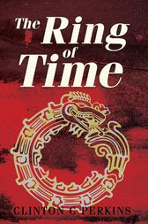 The Ring of Time by Clinton Perkins