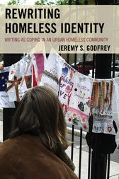 Rewriting Homeless Identity by Jeremy S. Godfrey