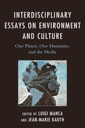 Interdisciplinary Essays on Environment and Culture by Luigi Manca