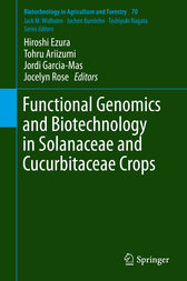 Functional Genomics and Biotechnology in Solanaceae and Cucurbitaceae Crops by Hiroshi Ezura