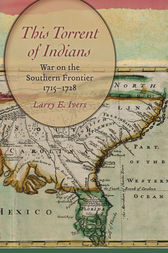 This Torrent of Indians by Larry E. Ivers