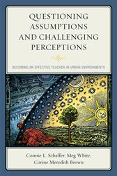 Questioning Assumptions and Challenging Perceptions by Connie L. Schaffer
