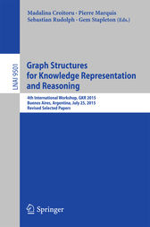 Graph Structures for Knowledge Representation and Reasoning by Madalina Croitoru