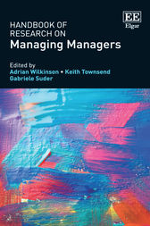 Handbook of Research on Managing Managers by Adrian Wilkinson
