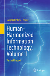 Human-Harmonized Information Technology, Volume 1 by Toyoaki Nishida