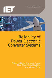 Reliability of Power Electronic Converter Systems by Henry Shu-hung Chung