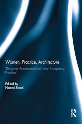 Women, Practice, Architecture by Naomi Stead
