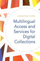 Multilingual Access and Services for Digital Collections by Jiangping Chen