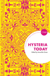 Hysteria Today by Anouchka Grose