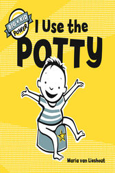 I Use the Potty by Maria van Lieshout