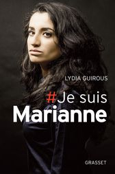 # Je suis Marianne by Lydia Guirous