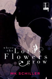Where the Lotus Flowers Grow by MK Schiller