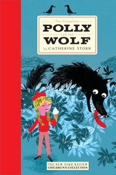 The Complete Polly and the Wolf by Catherine Storr