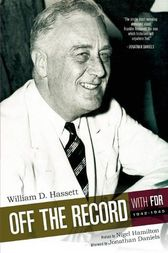Off the Record with FDR by William D Hassett