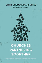 Churches Partnering Together by Chris Bruno