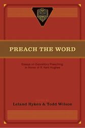 Preach the Word by Leland Ryken