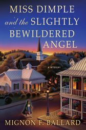 Miss Dimple and the Slightly Bewildered Angel by Mignon F. Ballard