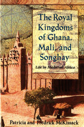 The Royal Kingdoms of Ghana, Mali, and Songhay by Patricia McKissack