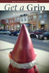 Get a Grip by Kathy Flann