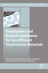 Biopolymers and Biotech Admixtures for Eco-Efficient Construction Materials by Fernando Pacheco-Torgal