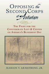 Opposing the Second Corps at Antietam by Marion V. Armstrong