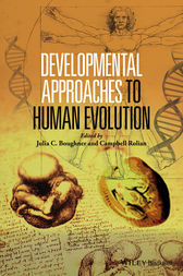 Developmental Approaches to Human Evolution by Julia C. Boughner