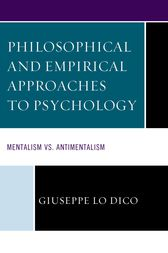 Philosophical and Empirical Approaches to Psychology by Giuseppe Lo Dico