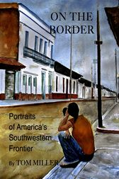 On the Border by Tom Miller