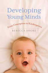 Developing Young Minds by Rebecca Shore