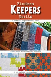 Finders Keepers Quilts by Edie McGinnis