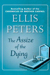 The Assize of the Dying by Ellis Peters