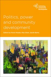 Politics, power and community development by Rosie Meade