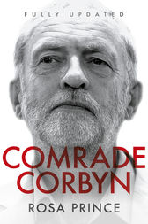 Comrade Corbyn - Updated Edition by Rosa Prince