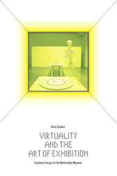 Virtuality and the Art of Exhibition by Vince Dziekan