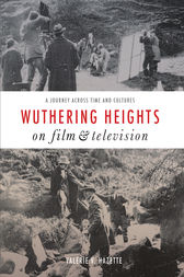 Wuthering Heights on Film and Television by Valérie V Hazette