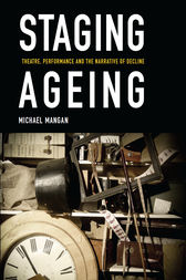 Staging Ageing by Michael Mangan