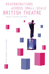 Reverberations across Small-Scale British Theatre by Patrick Duggan