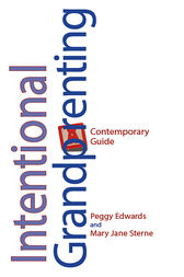 Intentional Grandparenting by Peggy Edwards