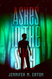 Ashes in the Sky by Jennifer M. Eaton