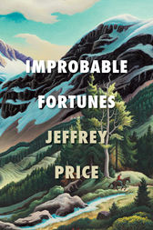 Improbable Fortunes by Jeffrey Price