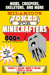 Hilarious Jokes for Minecrafters by Michele C. Hollow