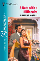 A Date With a Billionaire by Julianna Morris